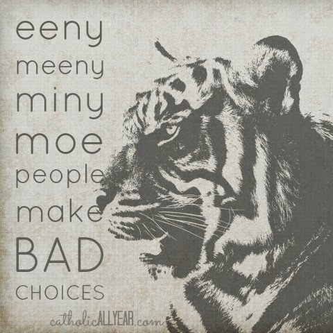 Eeny Meany Miny Moe People Make Bad Choices