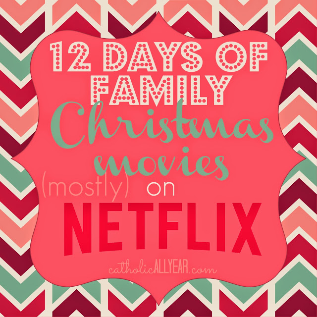 12 Days of Family Christmas Movies -mostly- on Netflix Streaming