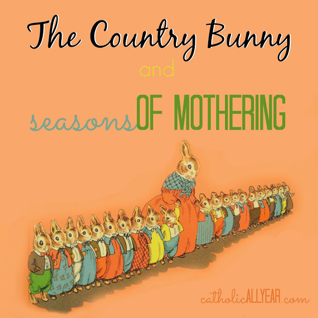 The Country Bunny and Seasons of Mothering