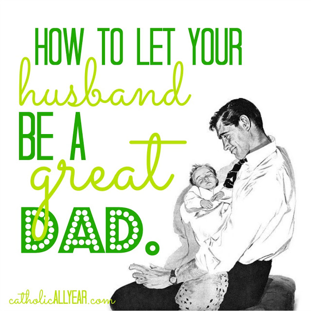 How to Let Your Husband Be a Great Dad