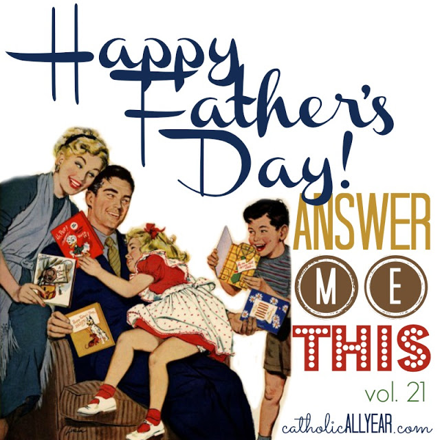 Happy Father's Day, now Answer Me This!