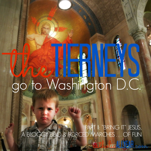"The Tierneys Go to Washington, Part II: ""Bring It"" Jesus, a Bloggy BBQ, Monuments, and Forced Marches OF FUN"