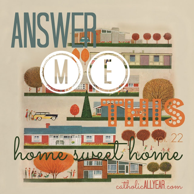 Answer Me This: Home Sweet Home . . .