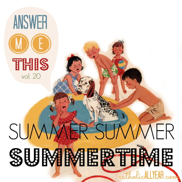Answer Me This: Summer, summer, summertime . . .