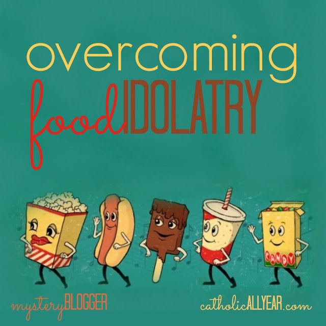 Overcoming Food Idolatry: Mystery Blogger Series
