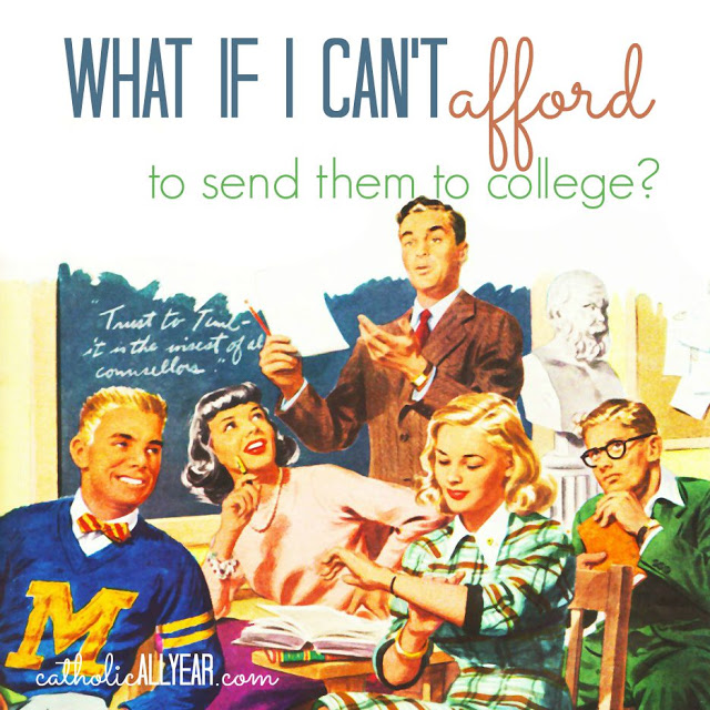 What If I Can't Afford to Send Them to College?