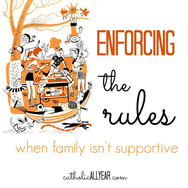 Enforcing the Rules When Family Isn't Supportive