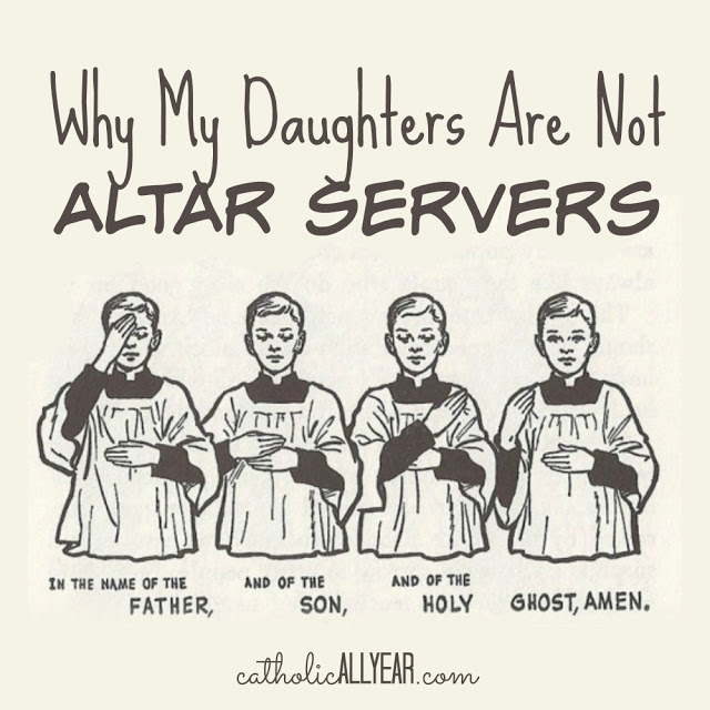 Why My Daughters Are Not Altar Servers