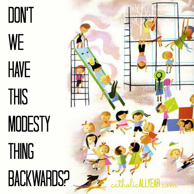 Don't We Have This Modesty Thing Backwards?