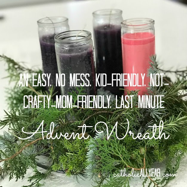 An Easy, No Mess, Kid-Friendly, Not-Crafty-Mom-Friendly, Last Minute Advent Wreath and a Guide to the Upcoming First Week of Advent