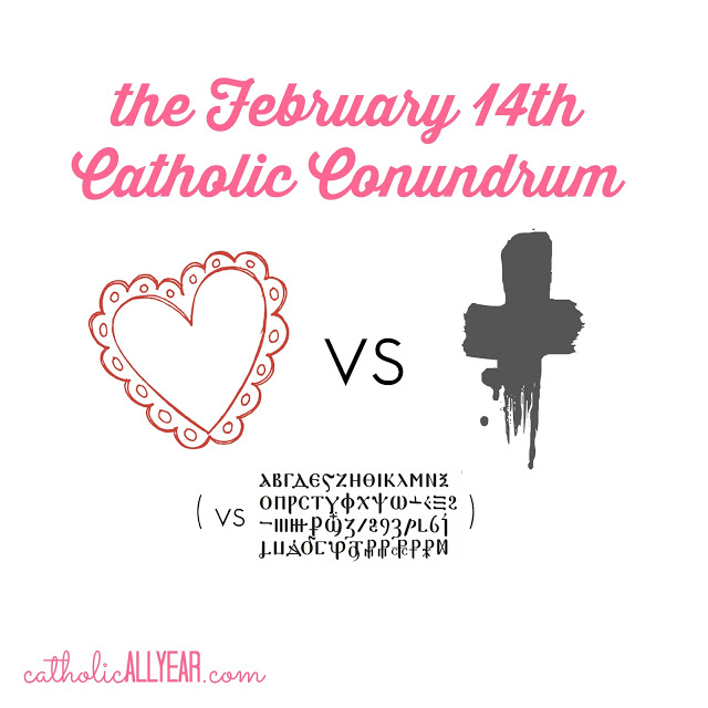 Ash Wednesday vs Valentine's Day: the February 14th Catholic Conundrum