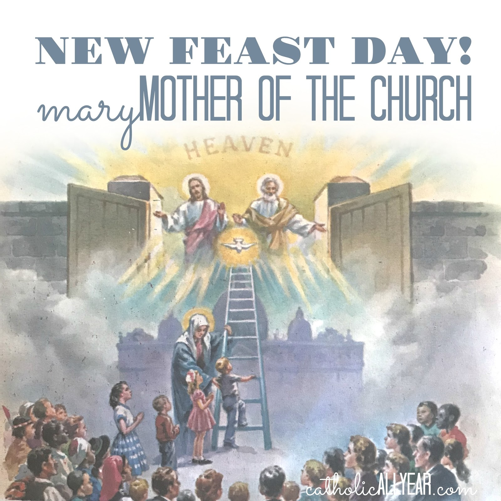 Mary, Mother of the Church: a New Feast Day! (Plus Other ...