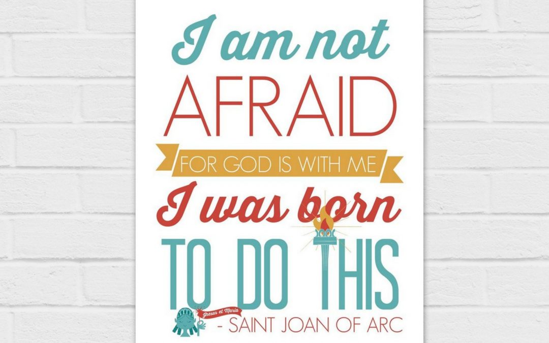 I Am Not Afraid, for God is With Me, I Was Born To Do This *SQUARE and 8×10* {digital download} St Joan of Arc Quote