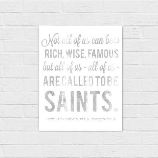 All of Us are Called to Be Saints *SQUARE and 8×10* {digital download} St Josemaria Escriva Quote