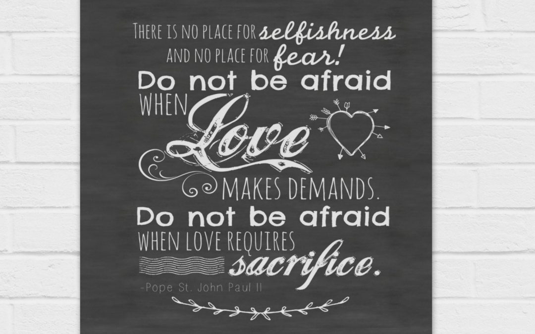 Do Not Be Afraid When Love Makes Demands {digital download} in 8×10, square, and 4×6