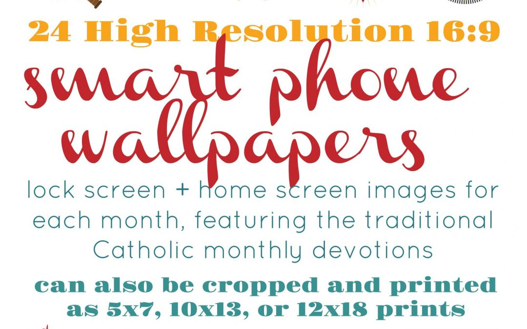 Catholic Monthly Devotion Wallpapers *digital download* for printing or for smartphone home screen and lock screen images