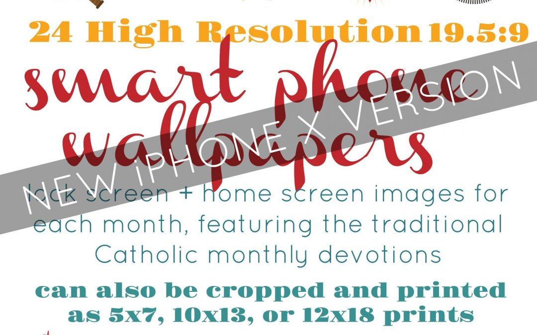 Catholic Monthly Devotion Wallpapers *digital download* for printing or for iPhone X aspect ratio home screen and lock screen images