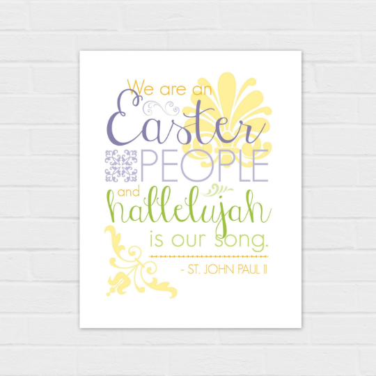 We Are an Easter People JPII Quote on white or on yellow {digital download}