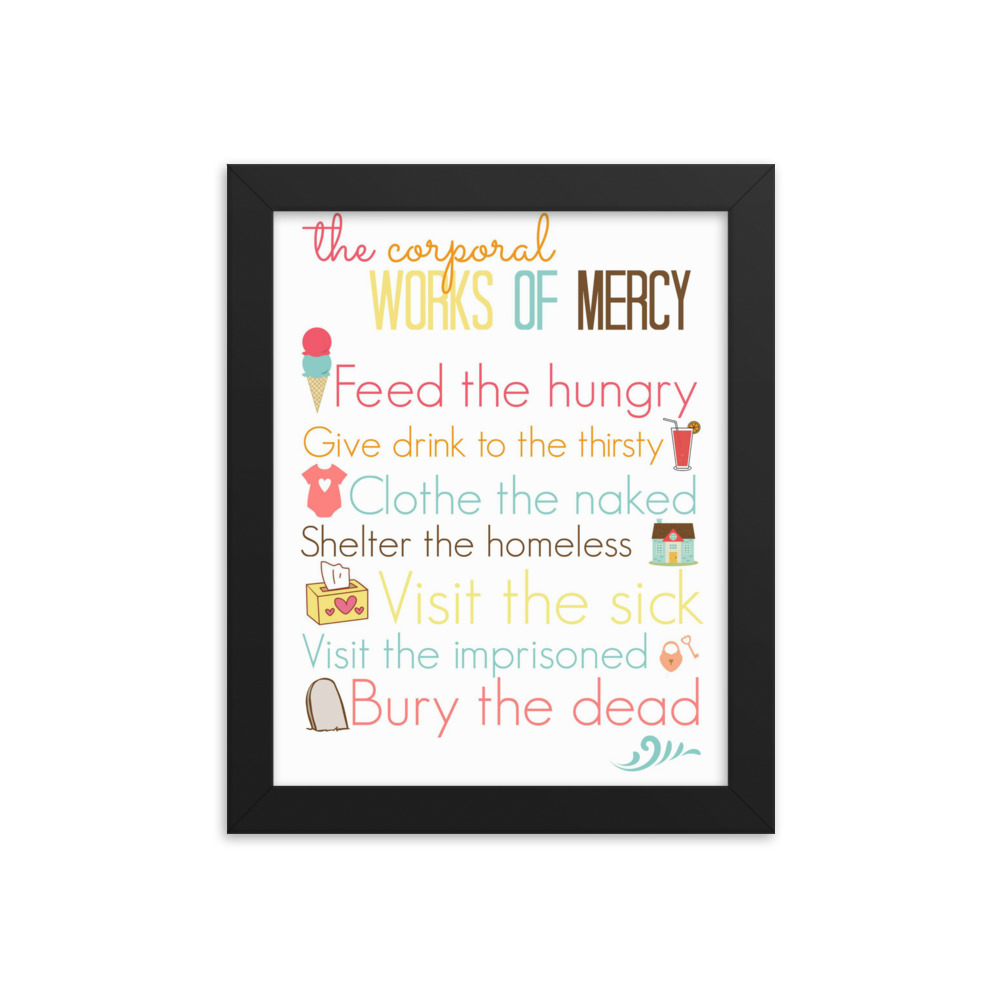 Corporal Works of Mercy Framed Poster