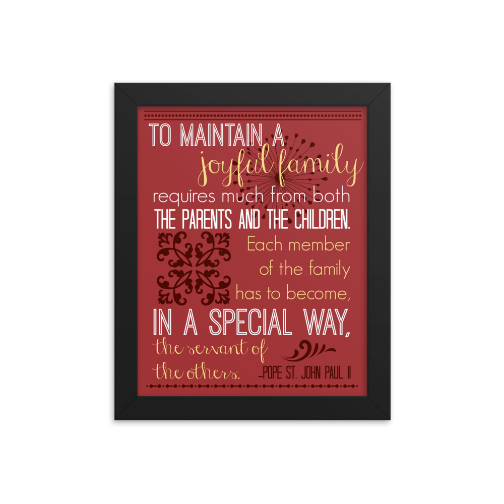 John Paul II Quote: To Maintain a Joyful Family – Framed Poster (Red)
