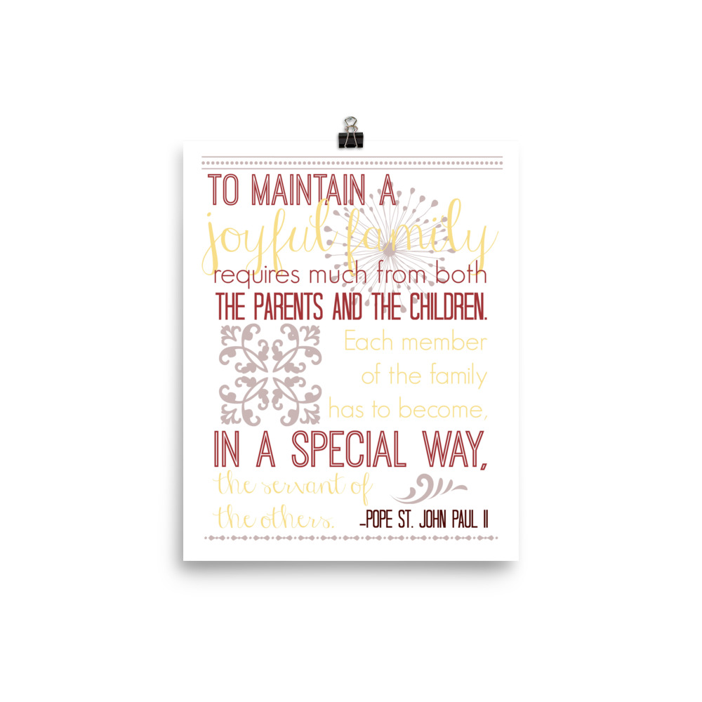 John Paul II Quote: To Maintain a Joyful Family – Poster (White)