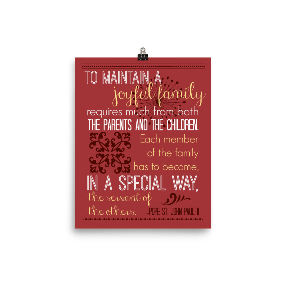 John Paul II Quote: To Maintain a Joyful Family Poster (Red)