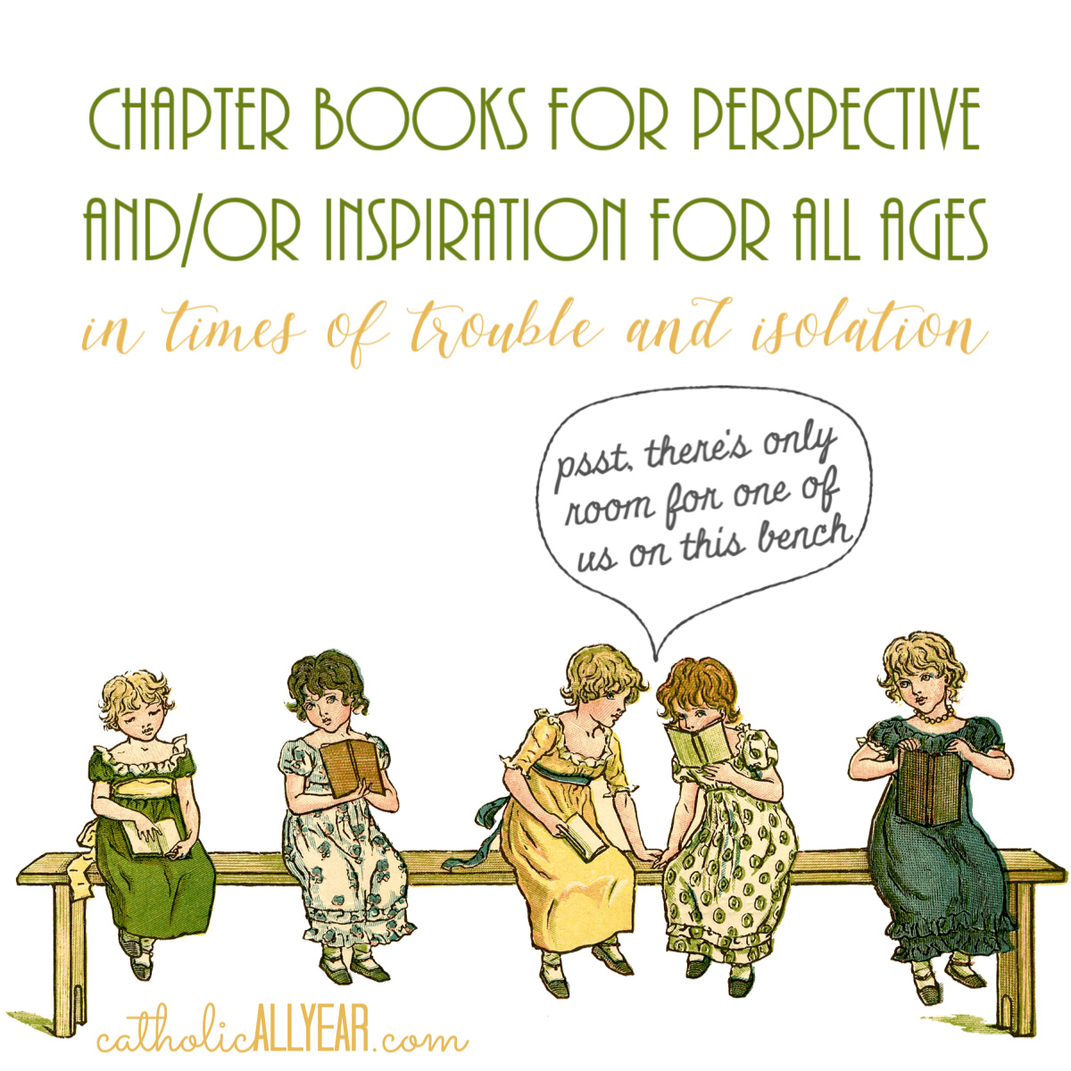 Chapter Books for Perspective and/or Inspiration for All Ages in Times of Trouble and Isolation