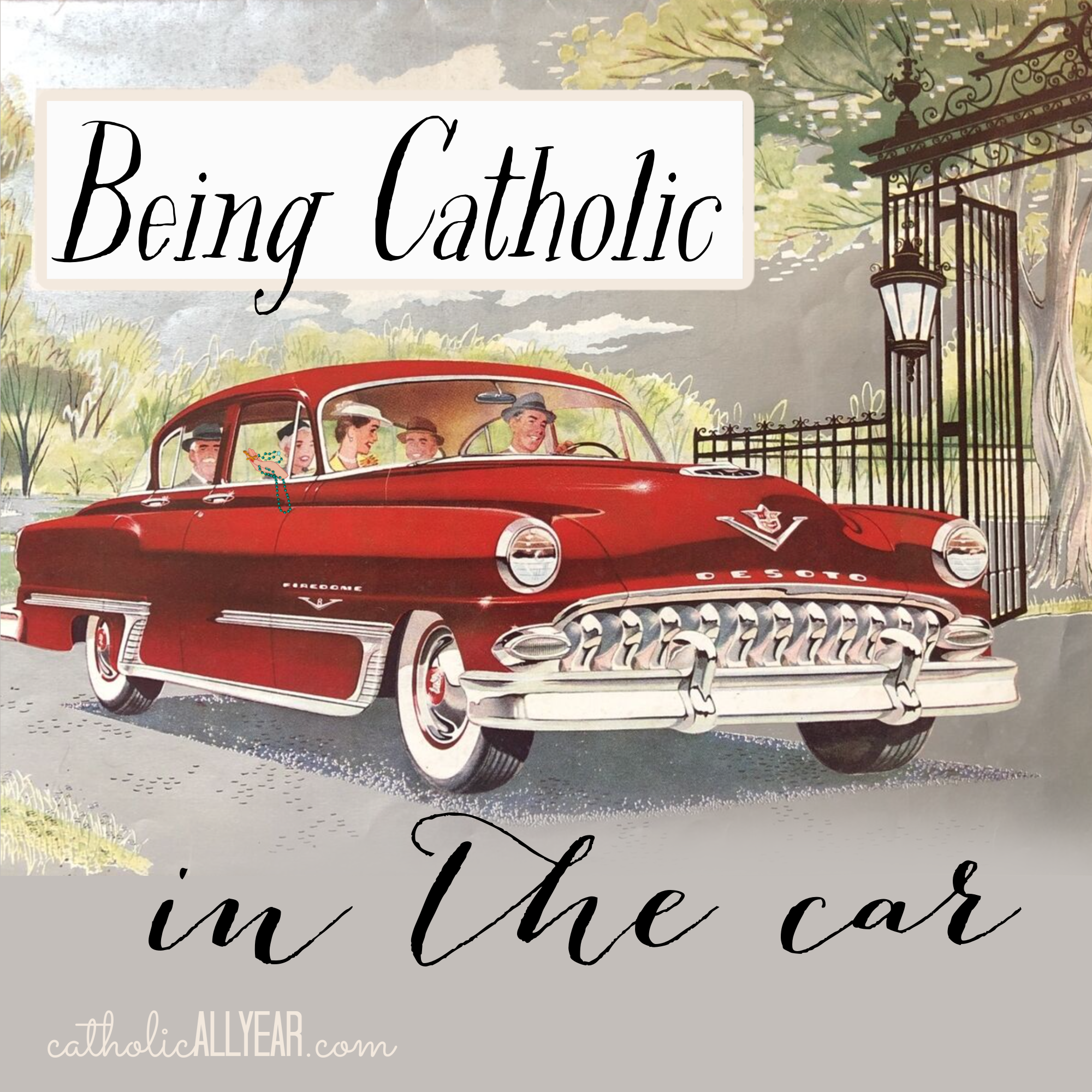Being Catholic in the Car: five ways to pray and live liturgically while driving