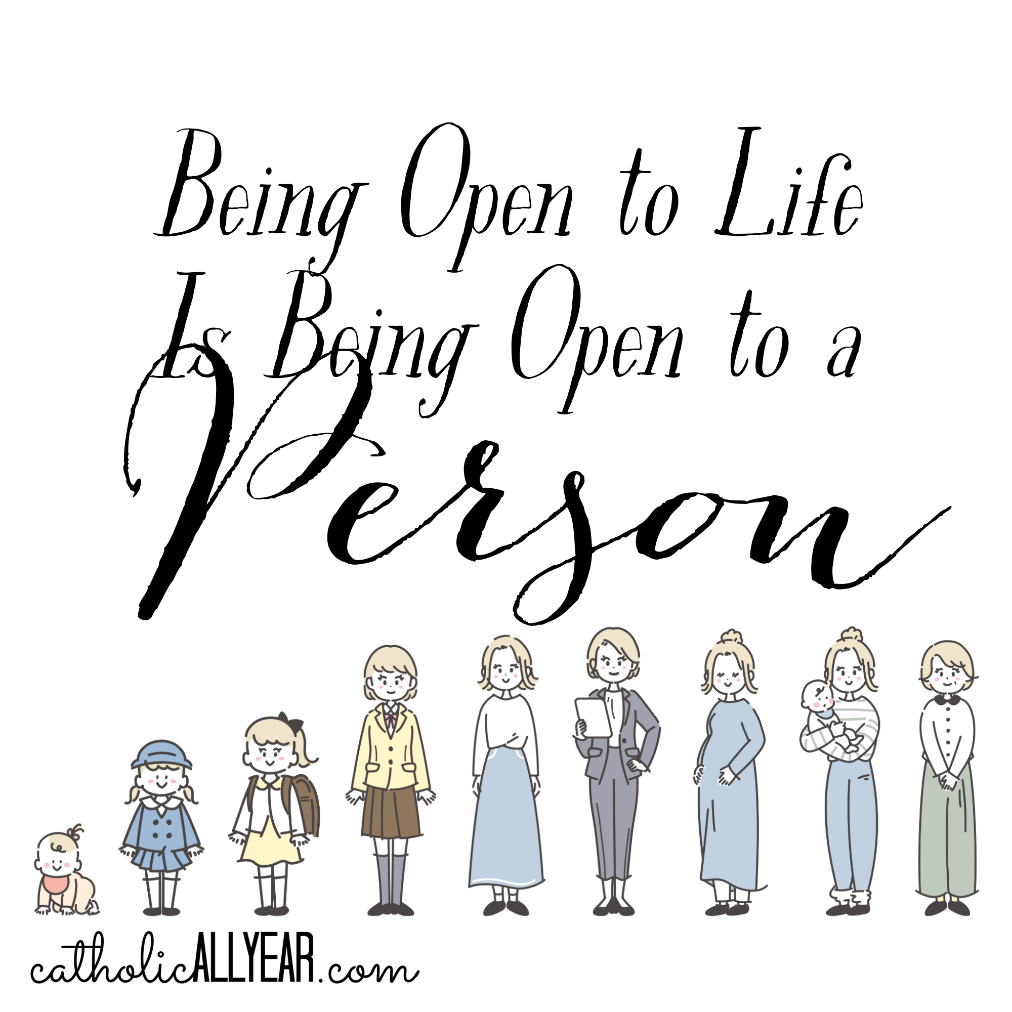 Being Open to Life Is Being Open to a Person