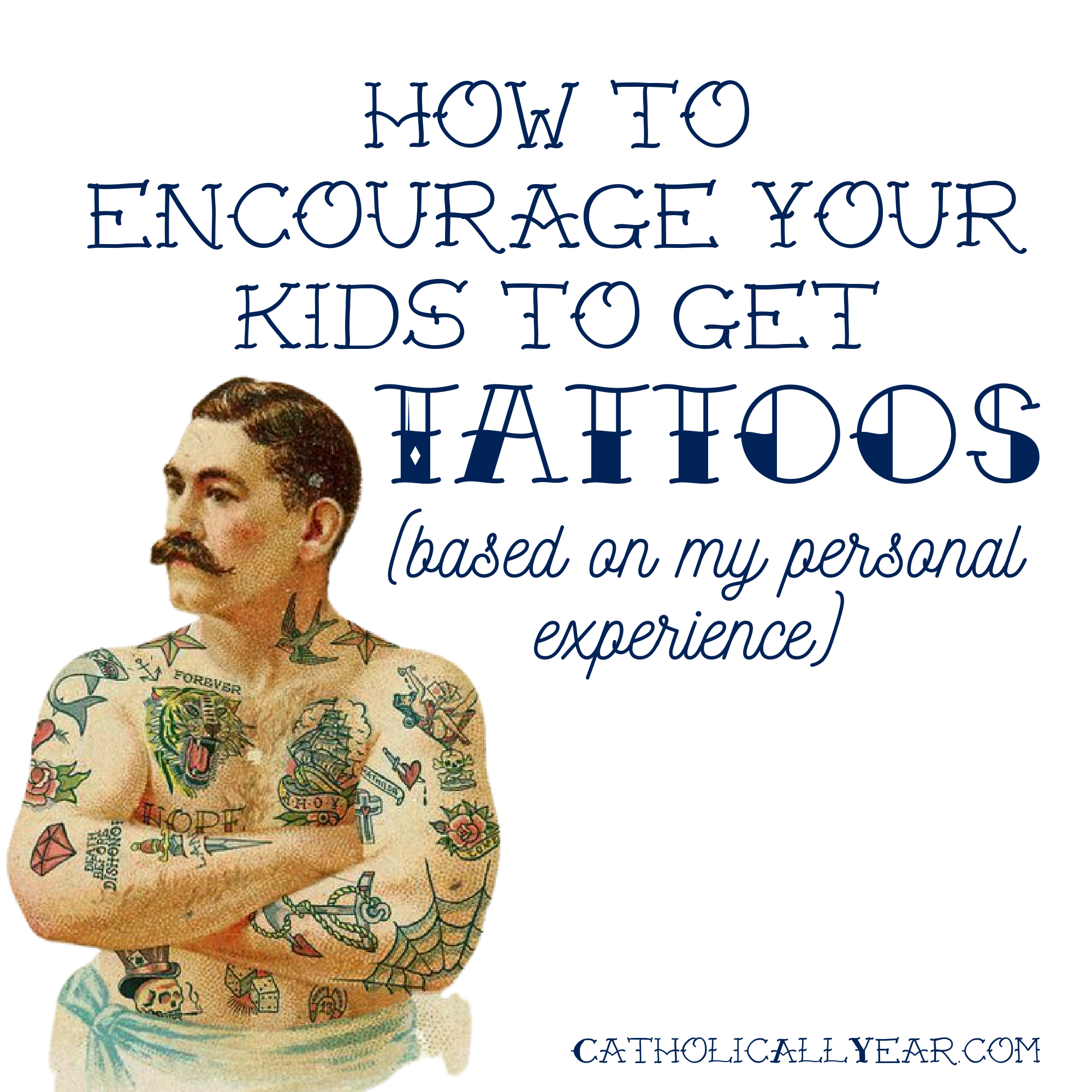 How to Encourage Your Kids to Get Tattoos (based on my personal experience)