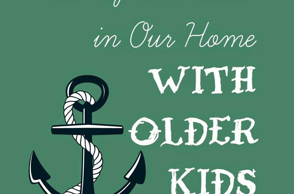 Living Our Faith in Our Home With Older Kids
