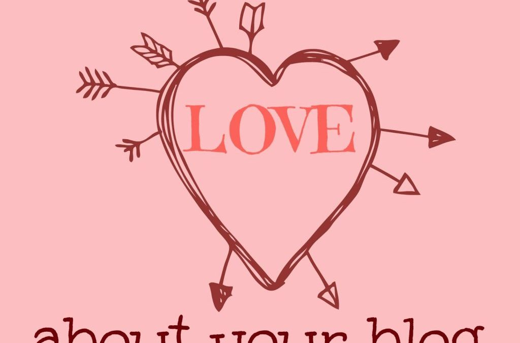 Seven Things I Love About Your Blog