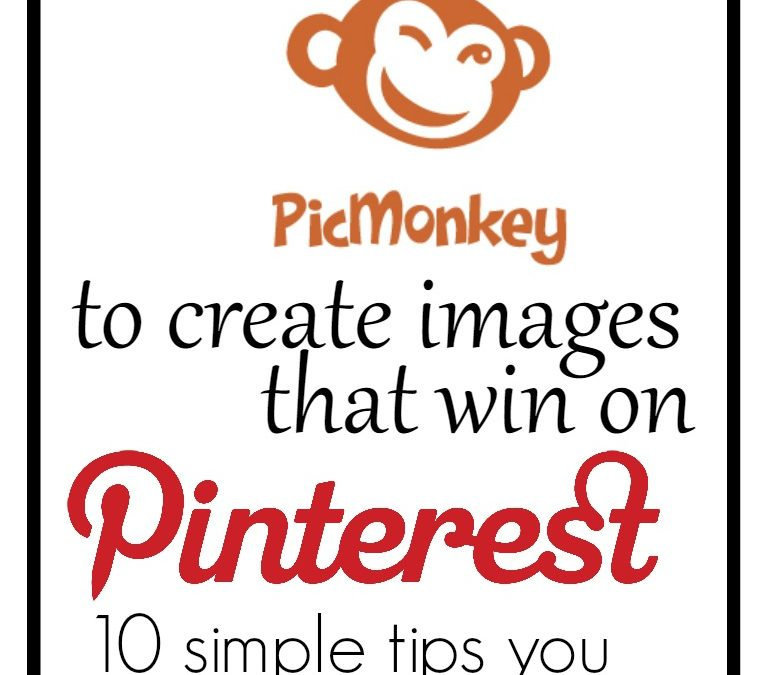 Using PicMonkey to Create Images that Win On Pinterest